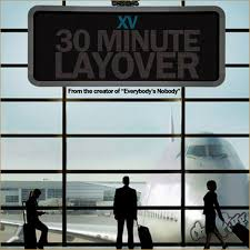 xv 30 minute layover