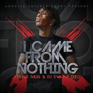 I Came From Nothing